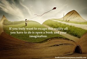 if-you-truly-want-to-escape-this-reality-all-you-have-to-do-is-open-a-book-and-your-imagination-book-quote